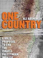 One Country - A Bold Proposal to End the Israeli-Palestinian Impasse by Ali Abunimah