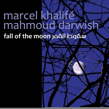 Marcel Khalifé: Fall of the Moon